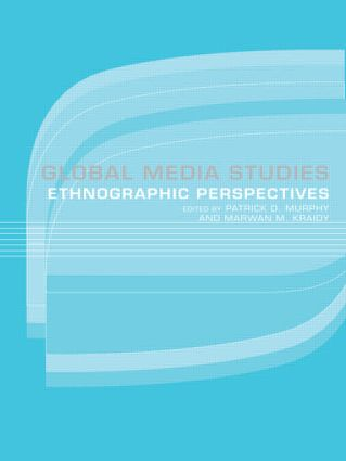 Global Media Studies: An Ethnographic Perspective (Paperback) book cover