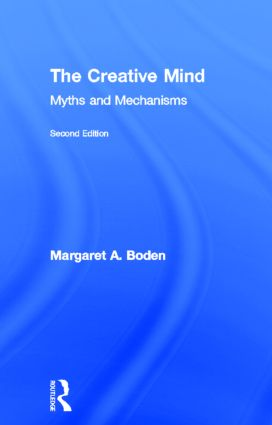 The Creative Mind: Myths and Mechanisms, 2nd Edition (Hardback) book cover