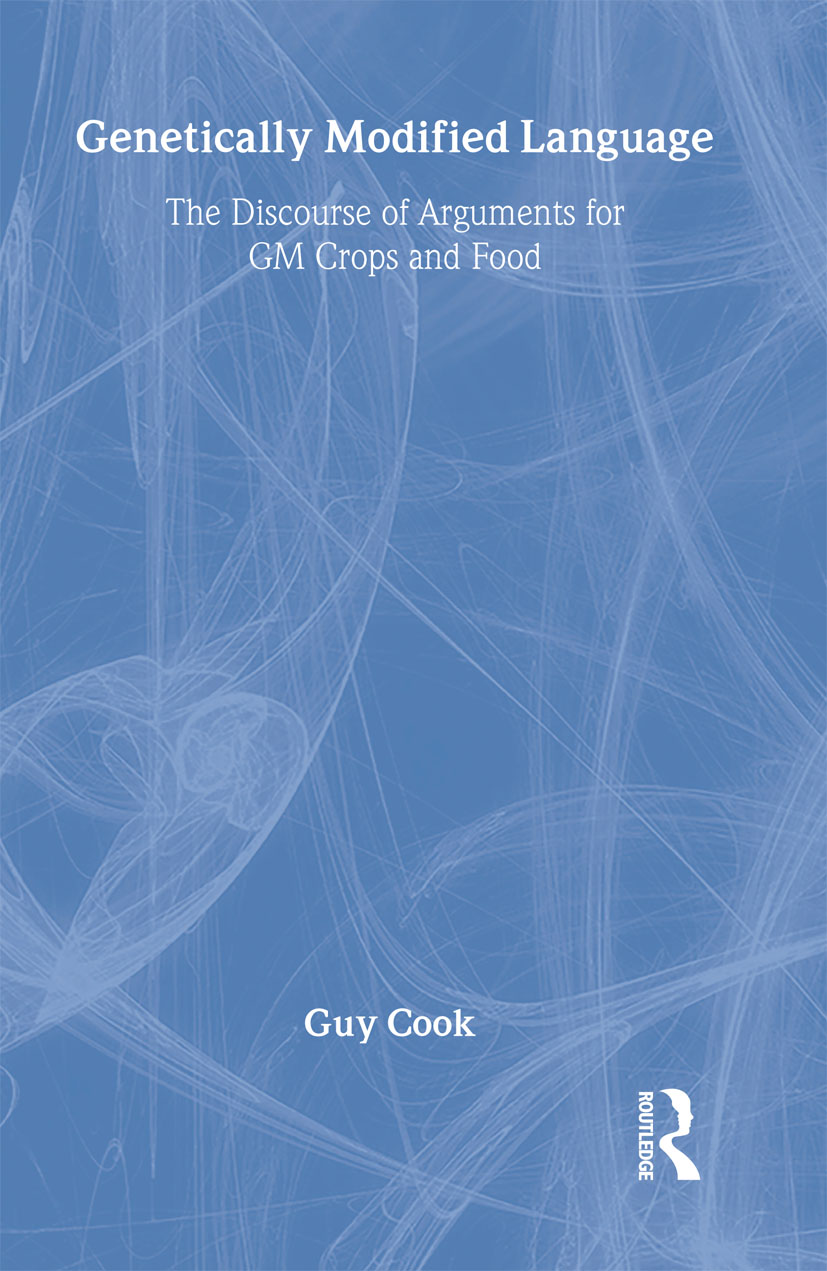Genetically Modified Language: The Discourse of Arguments for GM Crops and Food, 1st Edition (Hardback) book cover