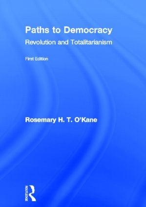 Paths to Democracy: Revolution and Totalitarianism, 1st Edition (Hardback) book cover