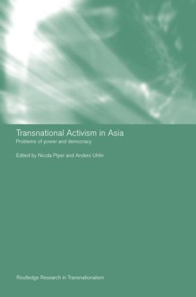 Transnational Activism in Asia: Problems of Power and Democracy, 1st Edition (Hardback) book cover