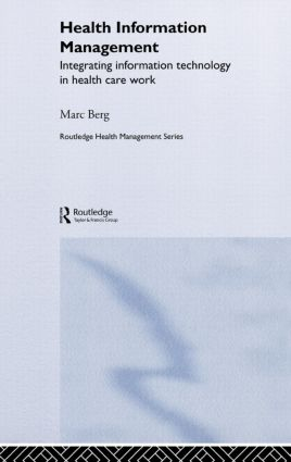 Health Information Management: Integrating Information and Communication Technology in Health Care Work book cover