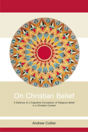 On Christian Belief: A Defence of a Cognitive Conception of Religious Belief in a Christian Context (Hardback) book cover