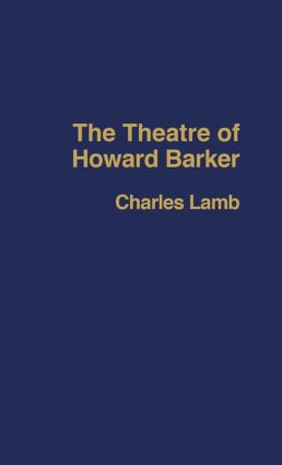 The Theatre of Howard Barker: 1st Edition (Hardback) book cover