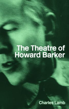 The Theatre of Howard Barker: 1st Edition (e-Book) book cover
