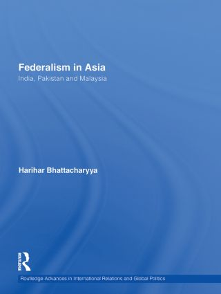 Federalism in Asia: India, Pakistan and Malaysia (Hardback) book cover