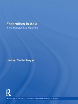 Federalism in Asia: India, Pakistan and Malaysia (Hardback) book cover