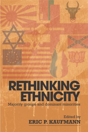Rethinking Ethnicity: Majority Groups and Dominant Minorities, 1st Edition (Paperback) book cover