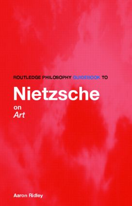 Routledge Philosophy GuideBook to Nietzsche on Art: 1st Edition (Paperback) book cover