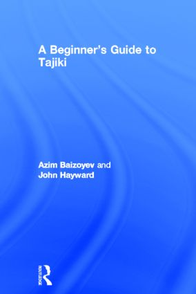 A Beginners' Guide to Tajiki: 1st Edition (Hardback) book cover