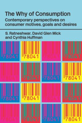 The Why of Consumption: Contemporary Perspectives on Consumer Motives, Goals and Desires book cover