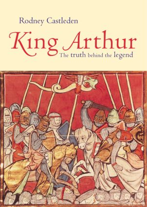 King Arthur: The Truth Behind the Legend (Paperback) book cover