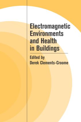Electromagnetic Environments and Health in Buildings (Hardback) book cover