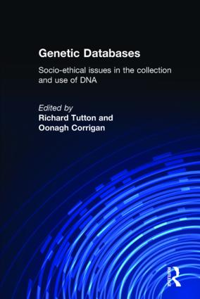 Genetic Databases: Socio-Ethical Issues in the Collection and Use of DNA, 1st Edition (Paperback) book cover