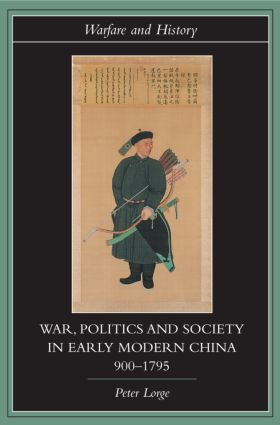 War, Politics and Society in Early Modern China, 900–1795 (Paperback) book cover