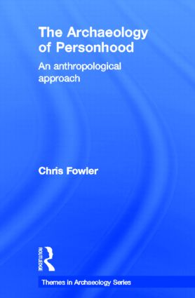 The Archaeology of Personhood: An Anthropological Approach book cover