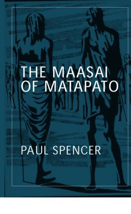 The Maasai of Matapato: A Study of Rituals of Rebellion, 2nd Edition (Paperback) book cover