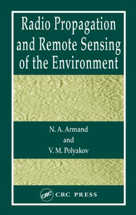 Radio Propagation and Remote Sensing of the Environment: 1st Edition (Hardback) book cover