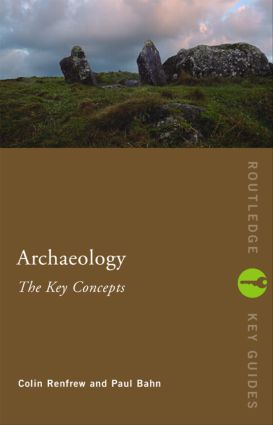 Archaeology: The Key Concepts (Paperback) book cover