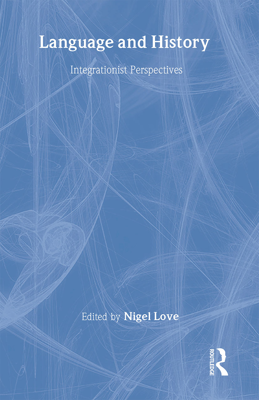 Language and History: Integrationist Perspectives (Hardback) book cover