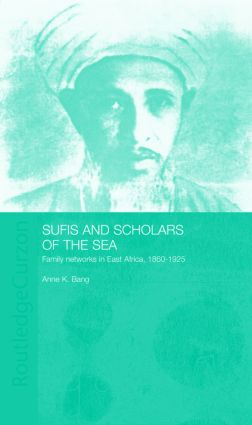 Sufis and Scholars of the Sea: Family Networks in East Africa, 1860-1925 (Hardback) book cover