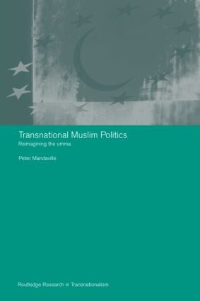 Transnational Muslim Politics: Reimagining the Umma (Paperback) book cover