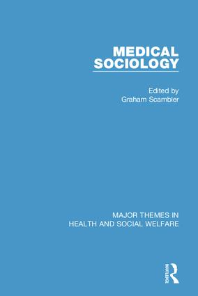 Medical Sociology: Major Themes in Health and Social Welfare book cover