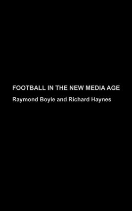 Football in the New Media Age: 1st Edition (Hardback) book cover