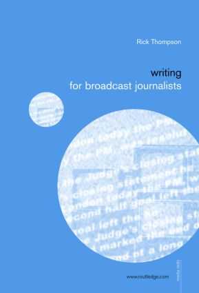 Writing for Broadcast Journalists (Paperback) book cover