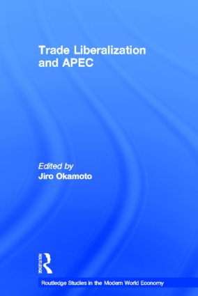 Trade Liberalization and APEC: 1st Edition (Hardback) book cover