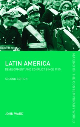 Latin America: Development and Conflict since 1945 book cover