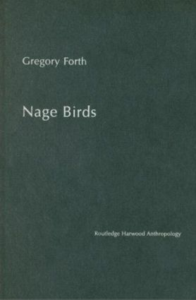 Nage Birds: Classification and symbolism among an eastern Indonesian people (Hardback) book cover