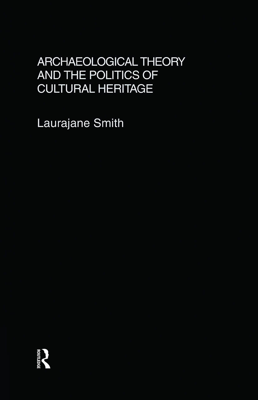 Archaeological Theory and the Politics of Cultural Heritage: 1st Edition (Hardback) book cover