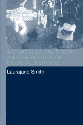 Archaeological Theory and the Politics of Cultural Heritage: 1st Edition (e-Book) book cover