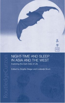Night-time and Sleep in Asia and the West: Exploring the Dark Side of Life (Hardback) book cover