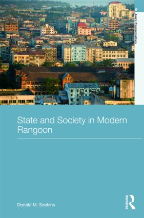 State and Society in Modern Rangoon (Hardback) book cover