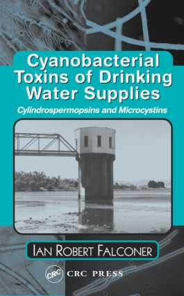 Cyanobacterial Toxins of Drinking Water Supplies: 1st Edition (Hardback) book cover