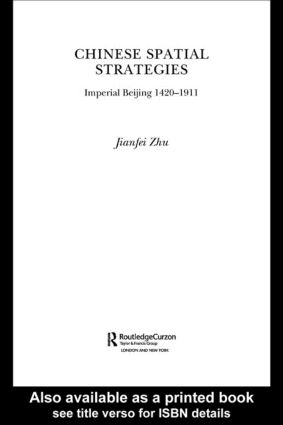 Chinese Spatial Strategies: Imperial Beijing, 1420-1911, 1st Edition (Hardback) book cover