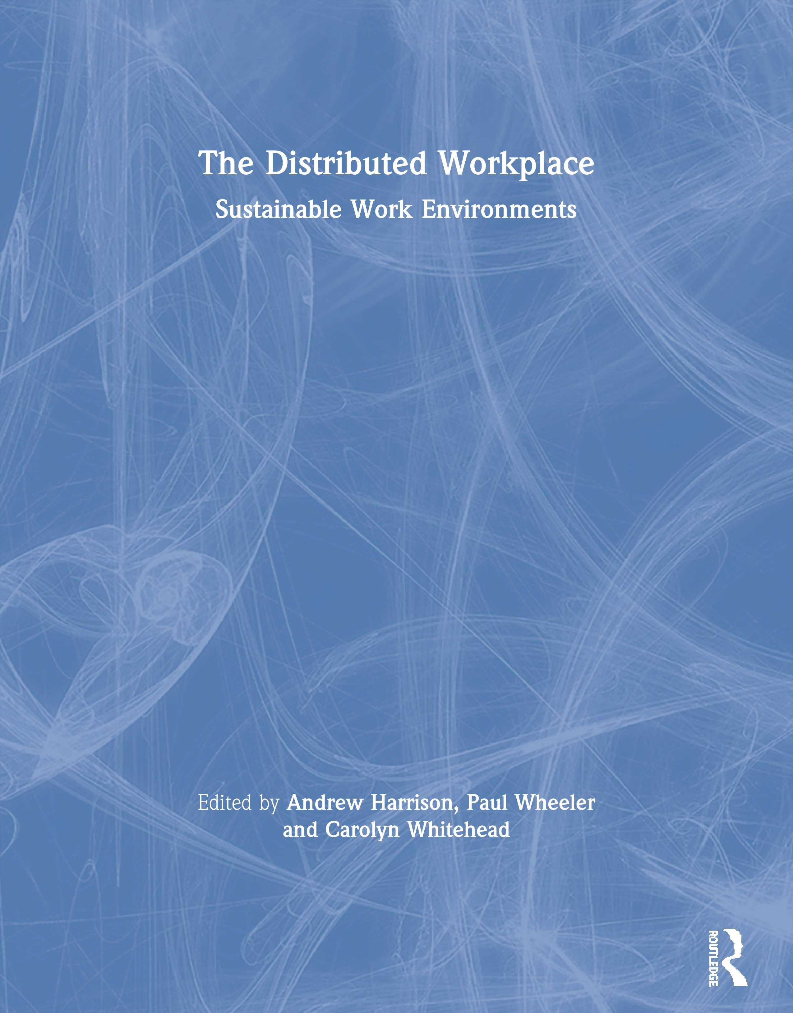 The Distributed Workplace: Sustainable Work Environments, 1st Edition (Paperback) book cover