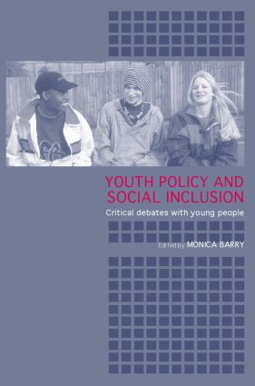 Youth Policy and Social Inclusion: Critical Debates with Young People (Paperback) book cover