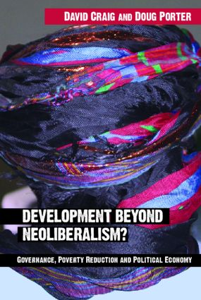 Development Beyond Neoliberalism?: Governance, Poverty Reduction and Political Economy (Paperback) book cover