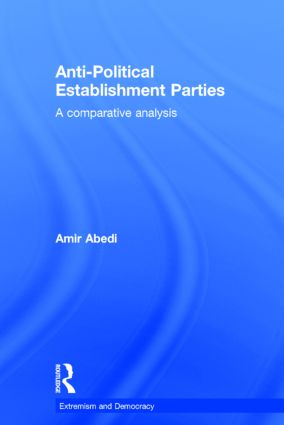 Anti-Political Establishment Parties: A Comparative Analysis, 1st Edition (Hardback) book cover