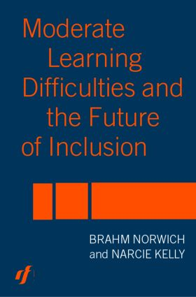 Moderate Learning Difficulties and the Future of Inclusion: 1st Edition (Paperback) book cover