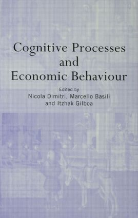 Cognitive Processes and Economic Behaviour (Hardback) book cover