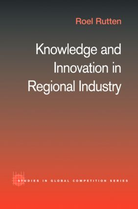 Knowledge and Innovation in Regional Industry: An Entrepreneurial Coalition (Hardback) book cover