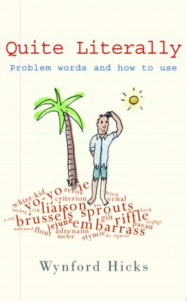 Quite Literally: Problem Words and How to use Them, 1st Edition (Hardback) book cover