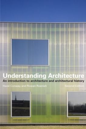 Understanding Architecture: An Introduction to Architecture and Architectural History, 2nd Edition (Paperback) book cover
