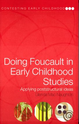 Doing Foucault in Early Childhood Studies: Applying Post-Structural Ideas (Paperback) book cover