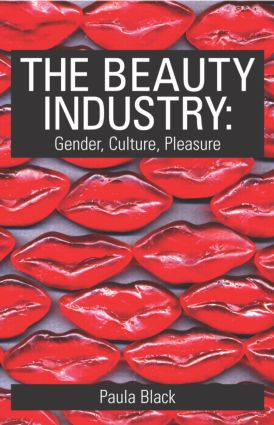 The Beauty Industry: Gender, Culture, Pleasure, 1st Edition (Paperback) book cover