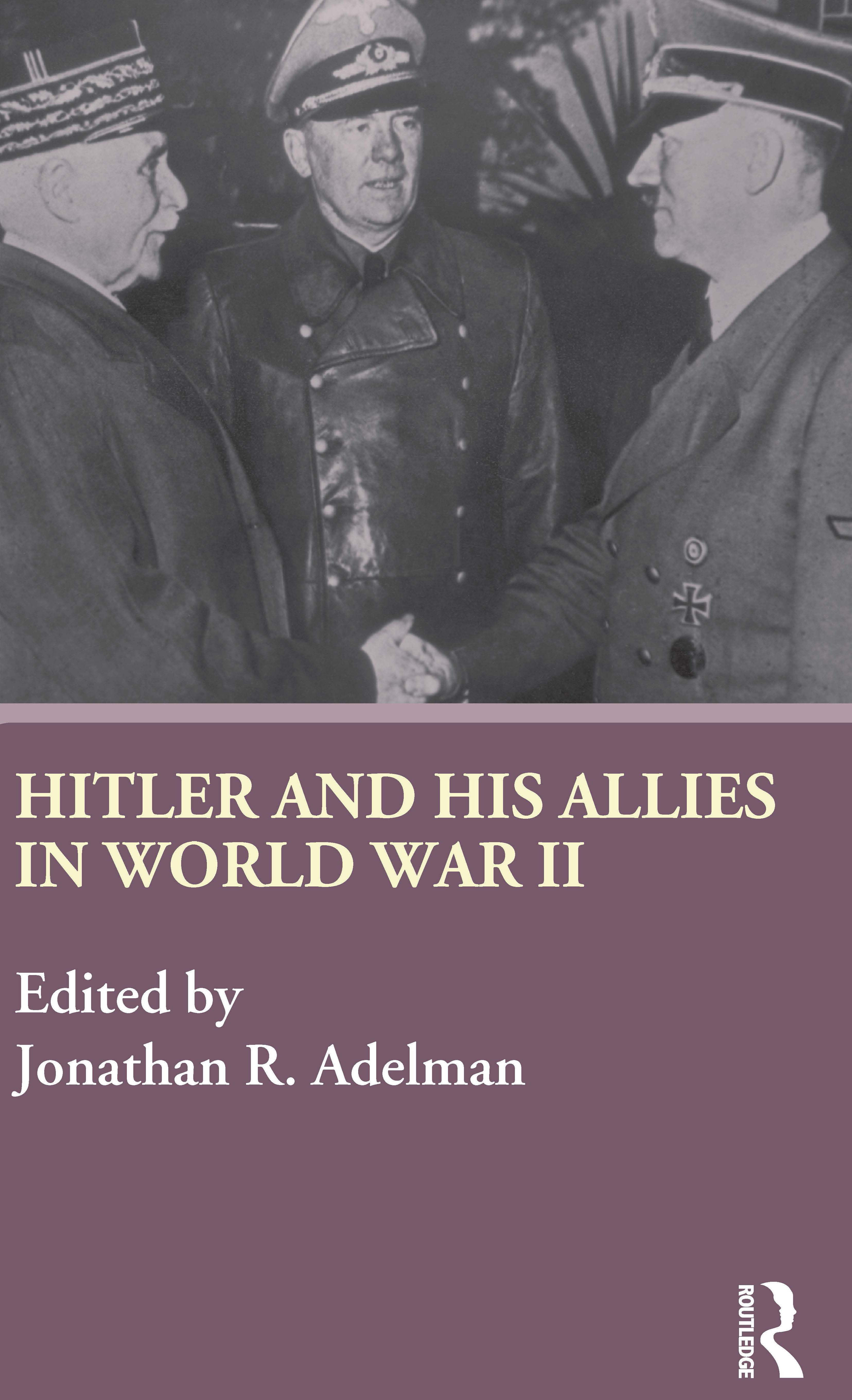 Hitler and His Allies in World War Two: 1st Edition (Hardback) book cover